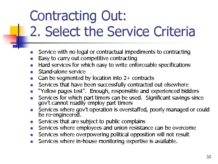 Contracting Out: 2. Select the Service Criteria n n n n Service with no