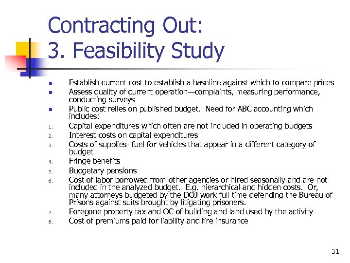 Contracting Out: 3. Feasibility Study n n n 1. 2. 3. 4. 5. 6.