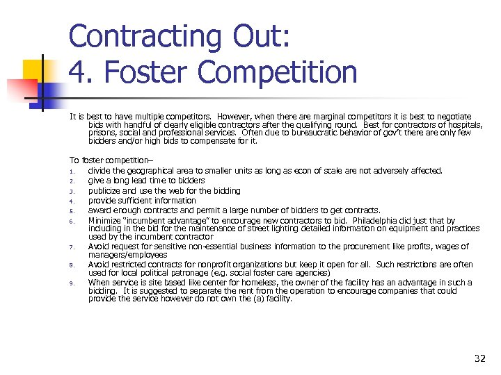 Contracting Out: 4. Foster Competition It is best to have multiple competitors. However, when