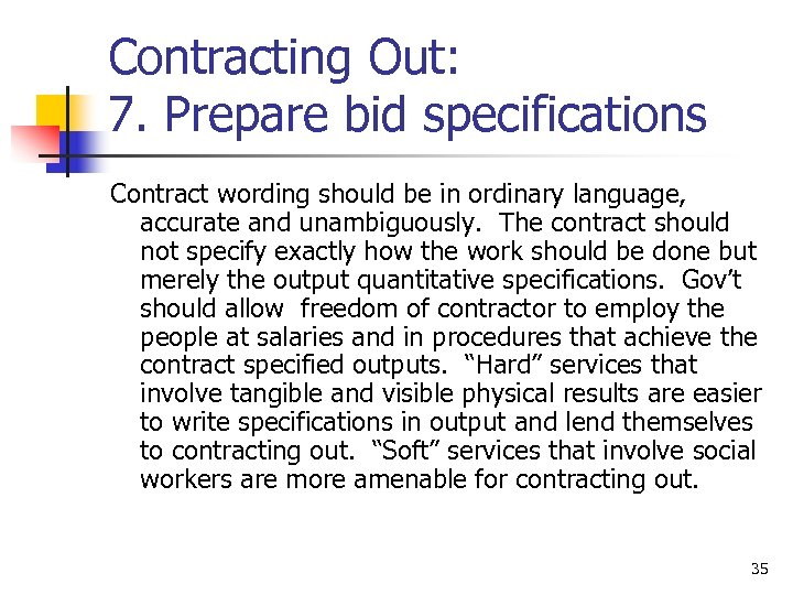 Contracting Out: 7. Prepare bid specifications Contract wording should be in ordinary language, accurate