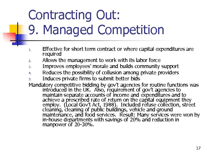 Contracting Out: 9. Managed Competition Effective for short term contract or where capital expenditures
