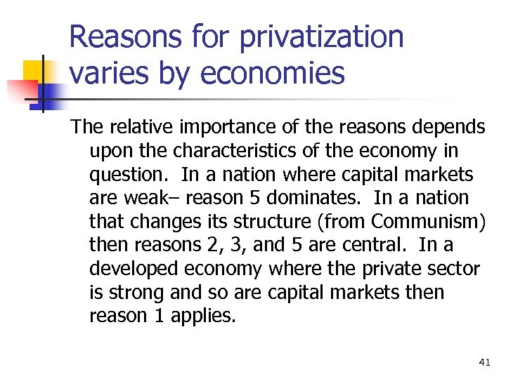Reasons for privatization varies by economies The relative importance of the reasons depends upon