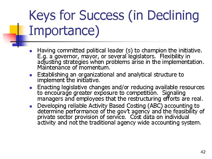 Keys for Success (in Declining Importance) n n Having committed political leader (s) to