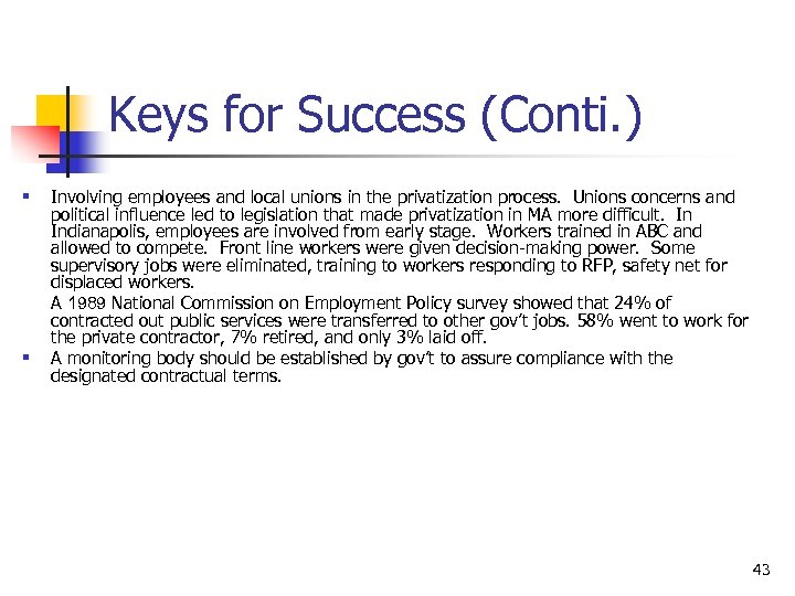 Keys for Success (Conti. ) § Involving employees and local unions in the privatization
