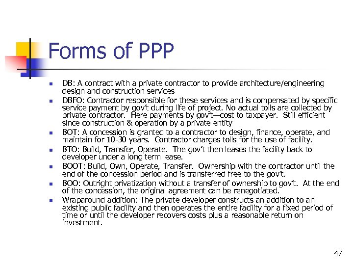 Forms of PPP n n n n DB: A contract with a private contractor