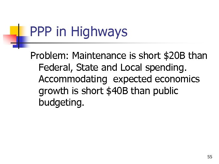 PPP in Highways Problem: Maintenance is short $20 B than Federal, State and Local