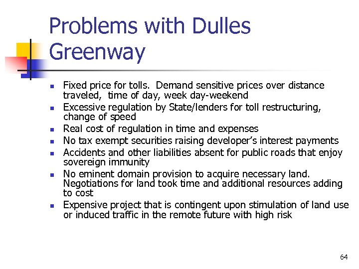 Problems with Dulles Greenway n n n n Fixed price for tolls. Demand sensitive