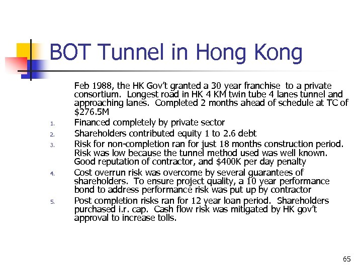 BOT Tunnel in Hong Kong 1. 2. 3. 4. 5. Feb 1988, the HK