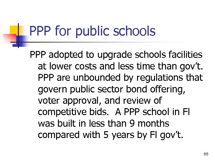 PPP for public schools PPP adopted to upgrade schools facilities at lower costs and
