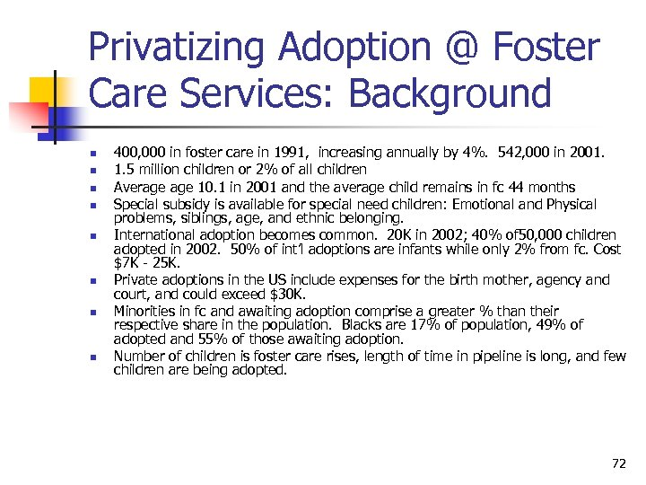Privatizing Adoption @ Foster Care Services: Background n n n n 400, 000 in