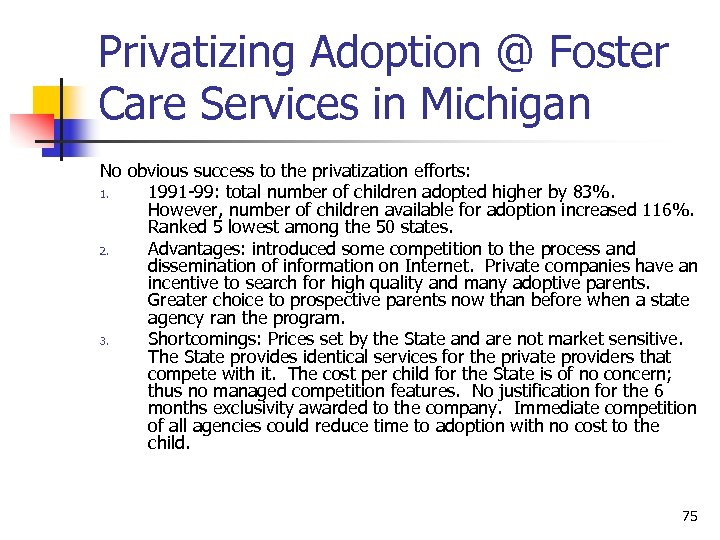 Privatizing Adoption @ Foster Care Services in Michigan No obvious success to the privatization