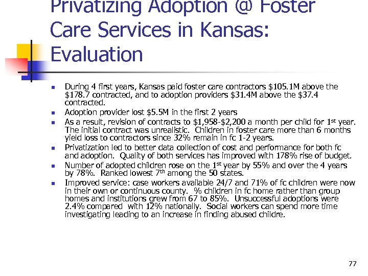 Privatizing Adoption @ Foster Care Services in Kansas: Evaluation n n n During 4