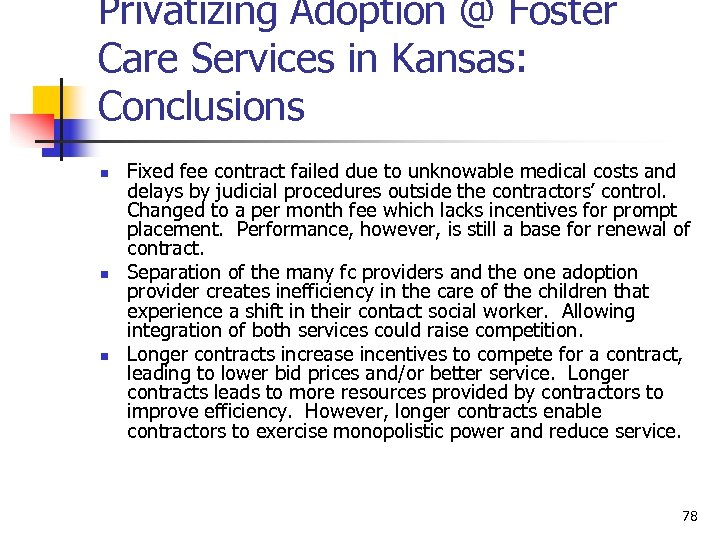 Privatizing Adoption @ Foster Care Services in Kansas: Conclusions n n n Fixed fee