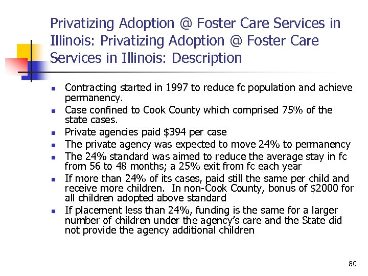 Privatizing Adoption @ Foster Care Services in Illinois: Description n n n Contracting started