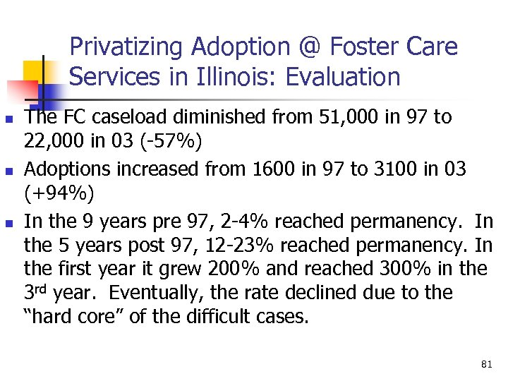 Privatizing Adoption @ Foster Care Services in Illinois: Evaluation n The FC caseload diminished