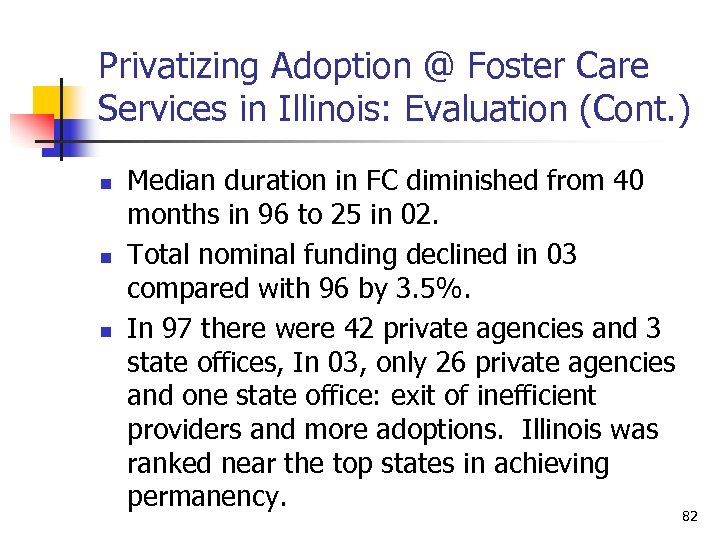 Privatizing Adoption @ Foster Care Services in Illinois: Evaluation (Cont. ) n n n