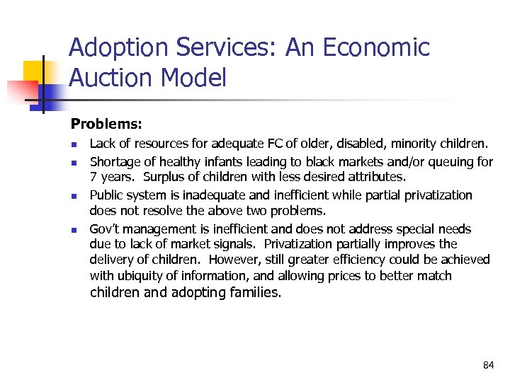 Adoption Services: An Economic Auction Model Problems: n n Lack of resources for adequate