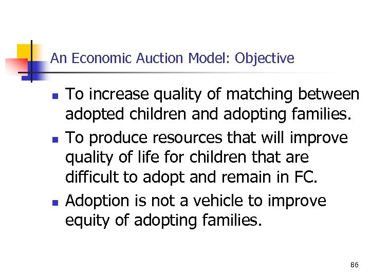 An Economic Auction Model: Objective n n n To increase quality of matching between