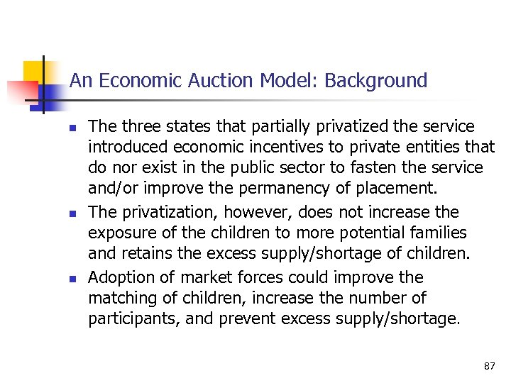 An Economic Auction Model: Background n n n The three states that partially privatized