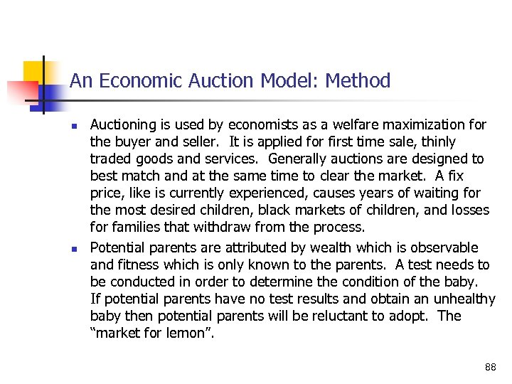 An Economic Auction Model: Method n n Auctioning is used by economists as a