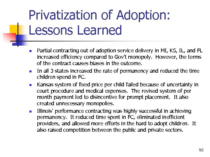 Privatization of Adoption: Lessons Learned n n Partial contracting out of adoption service delivery
