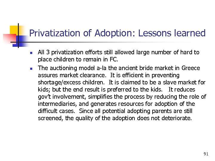 Privatization of Adoption: Lessons learned n n All 3 privatization efforts still allowed large