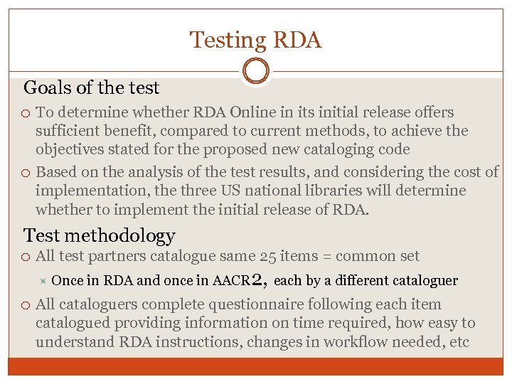 Testing RDA Goals of the test To determine whether RDA Online in its initial