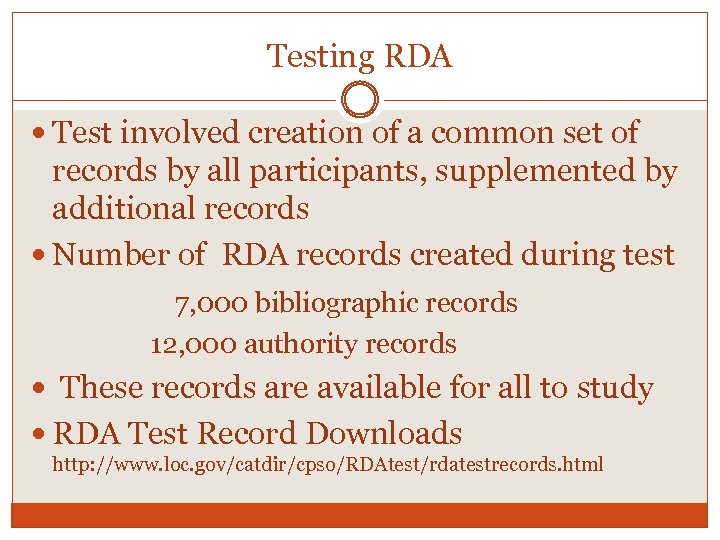 Testing RDA Test involved creation of a common set of records by all participants,