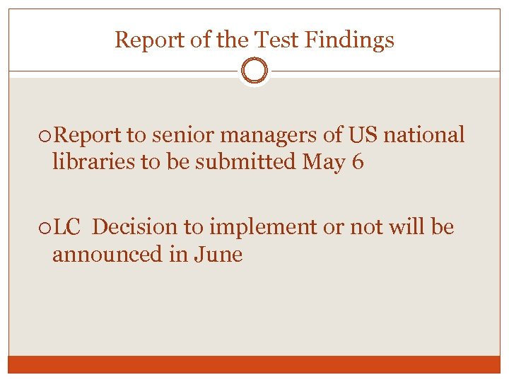 Report of the Test Findings Report to senior managers of US national libraries to