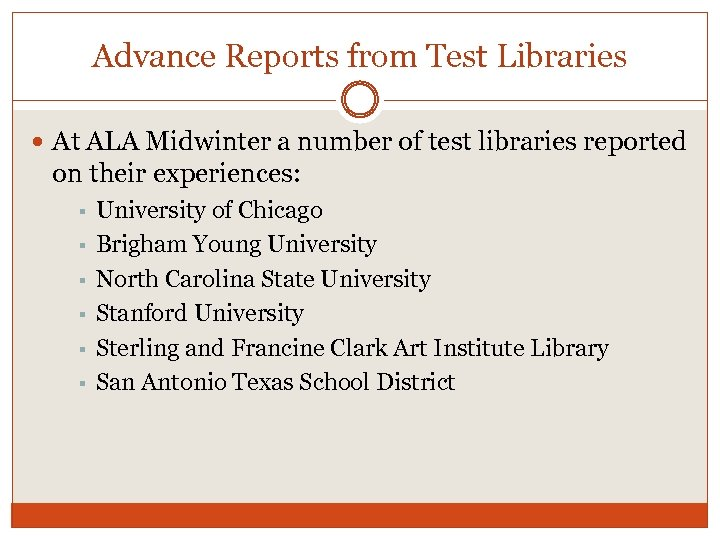 Advance Reports from Test Libraries At ALA Midwinter a number of test libraries reported