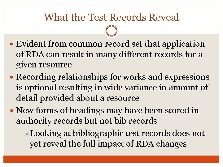 What the Test Records Reveal Evident from common record set that application of RDA