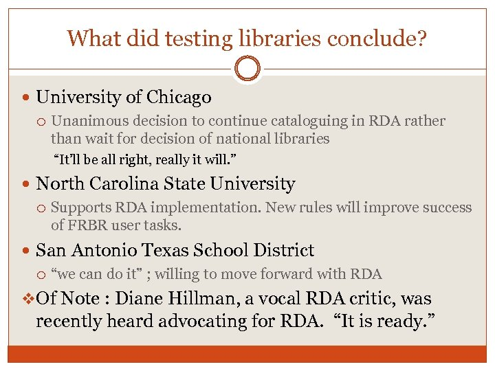 What did testing libraries conclude? University of Chicago Unanimous decision to continue cataloguing in