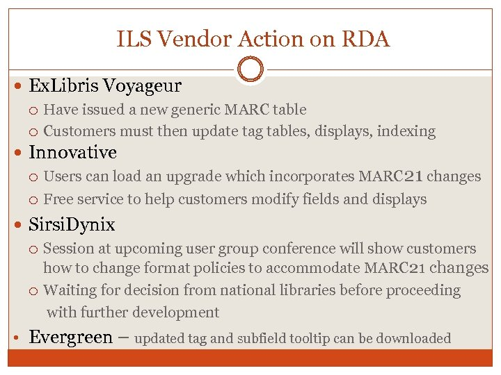 ILS Vendor Action on RDA Ex. Libris Voyageur Have issued a new generic MARC