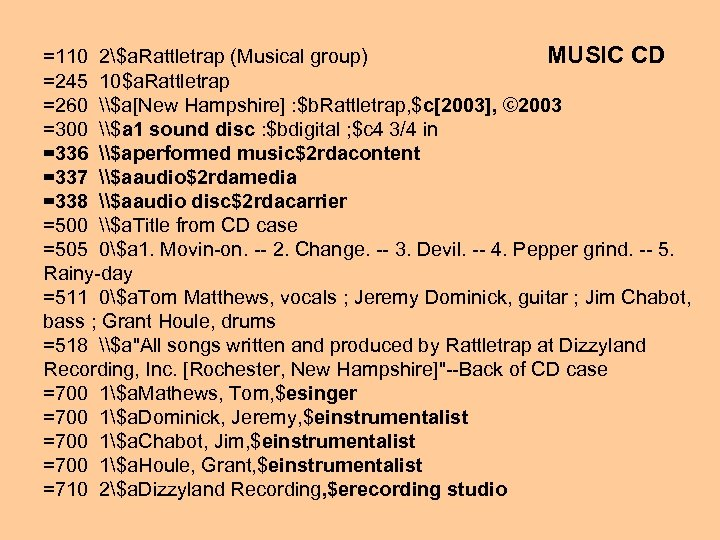 =110 2$a. Rattletrap (Musical group) MUSIC CD =245 10$a. Rattletrap =260 \$a[New Hampshire] :