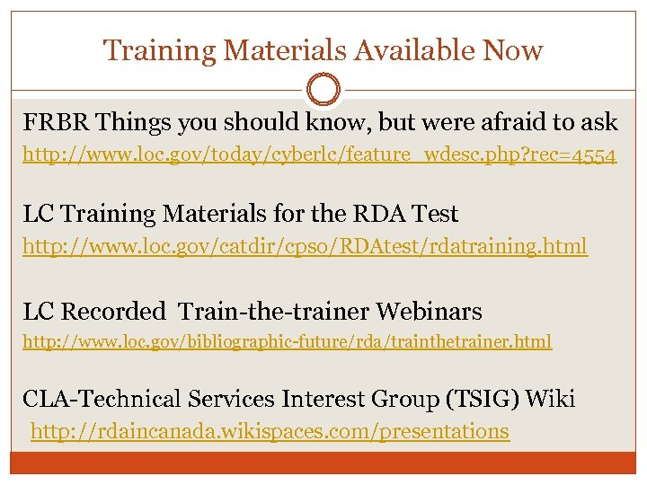 Training Materials Available Now FRBR Things you should know, but were afraid to ask
