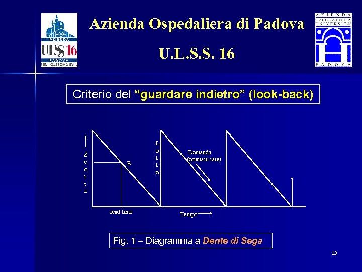 """Azienda Ospedaliera di Padova U. L. S. S. 16 Criterio del """"guardare indietro"""" (look-back)"""