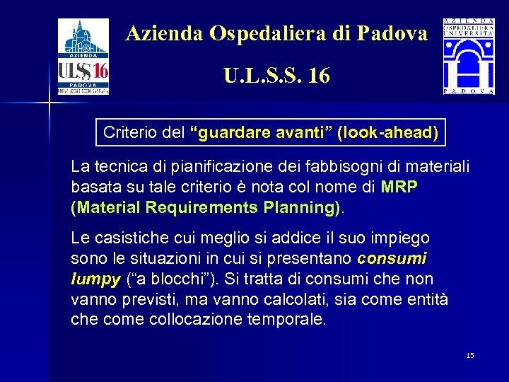 """Azienda Ospedaliera di Padova U. L. S. S. 16 Criterio del """"guardare avanti"""" (look-ahead)"""