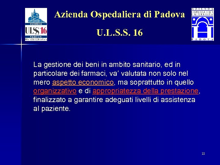 Azienda Ospedaliera di Padova U. L. S. S. 16 La gestione dei beni in