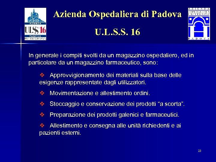 Azienda Ospedaliera di Padova U. L. S. S. 16 In generale i compiti svolti