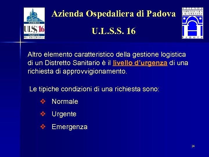 Azienda Ospedaliera di Padova U. L. S. S. 16 Altro elemento caratteristico della gestione
