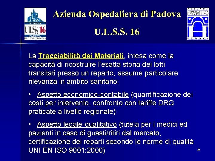 Azienda Ospedaliera di Padova U. L. S. S. 16 La Tracciabilità dei Materiali, intesa
