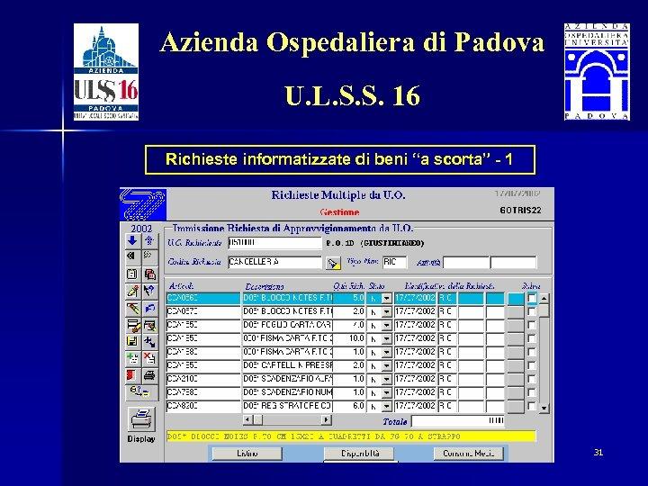 "Azienda Ospedaliera di Padova U. L. S. S. 16 Richieste informatizzate di beni ""a"