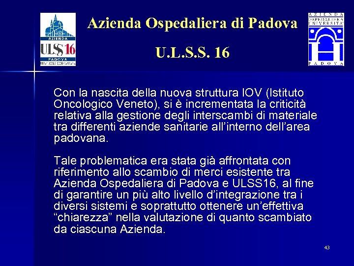 Azienda Ospedaliera di Padova U. L. S. S. 16 Con la nascita della nuova