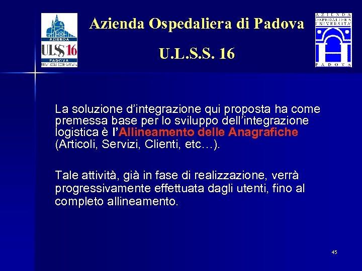 Azienda Ospedaliera di Padova U. L. S. S. 16 La soluzione d'integrazione qui proposta