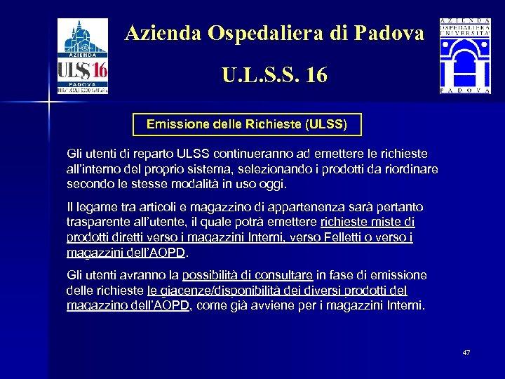 Azienda Ospedaliera di Padova U. L. S. S. 16 Emissione delle Richieste (ULSS) Gli