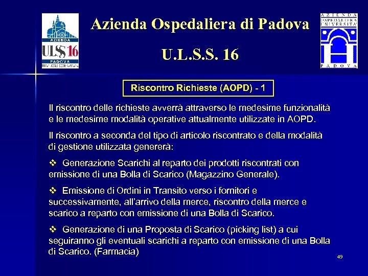 Azienda Ospedaliera di Padova U. L. S. S. 16 Riscontro Richieste (AOPD) - 1