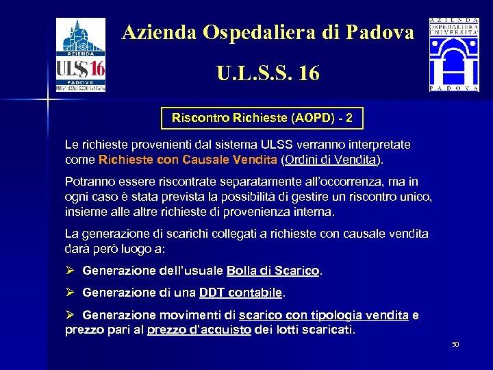 Azienda Ospedaliera di Padova U. L. S. S. 16 Riscontro Richieste (AOPD) - 2
