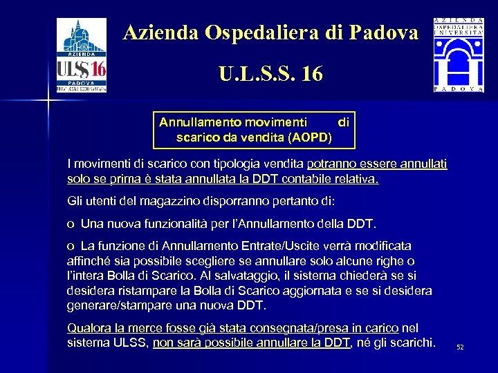 Azienda Ospedaliera di Padova U. L. S. S. 16 Annullamento movimenti di scarico da
