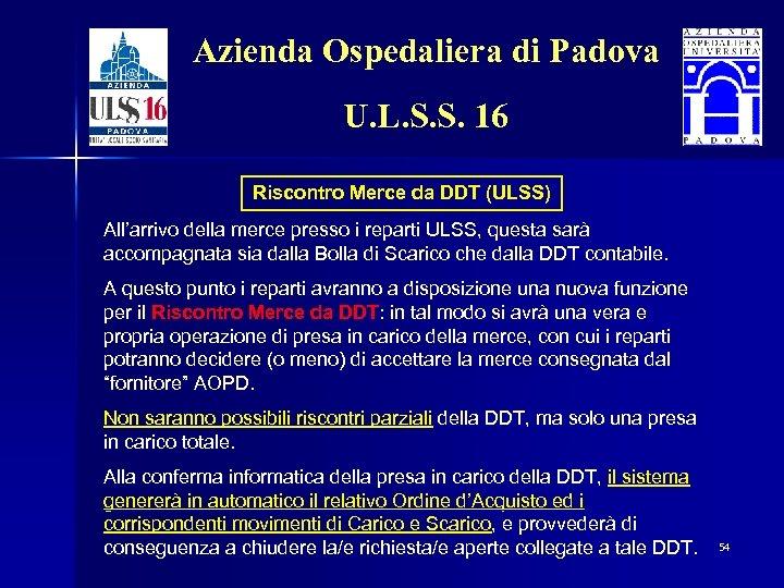 Azienda Ospedaliera di Padova U. L. S. S. 16 Riscontro Merce da DDT (ULSS)