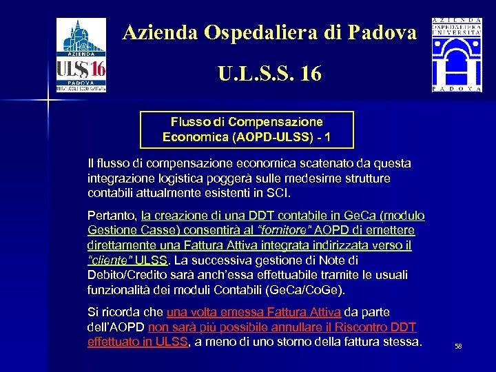 Azienda Ospedaliera di Padova U. L. S. S. 16 Flusso di Compensazione Economica (AOPD-ULSS)